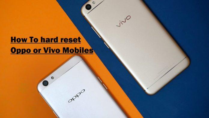 hard reset Oppo or Vivo mobiles